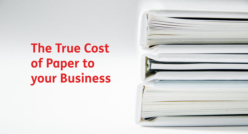 The True Cost of Paper to your Business